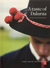 A taste of Dalarna:  the food, the place and the people